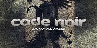 New Music: Code Noir - Jack of All Spades