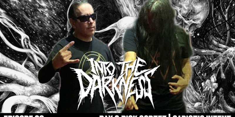 1 hour 25 minutes with Rick and Bay Cortez SADISTIC INTENT | INTO THE DARKNESS Episode #20