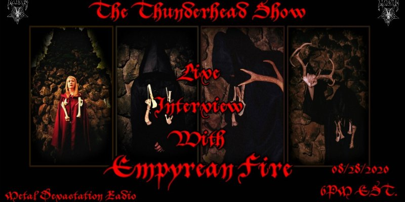 Live Interview With Empyrean Fire On The Thunderhead show 6pm est Tonight