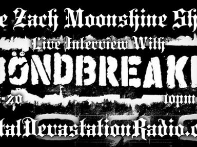 BÖNDBREAKR - Live Interview - The Zach Moonshine Show