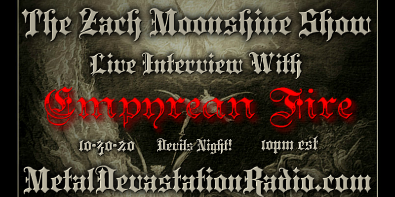 Empyrean Fire - Live Interview - The Zach Moonshine Show