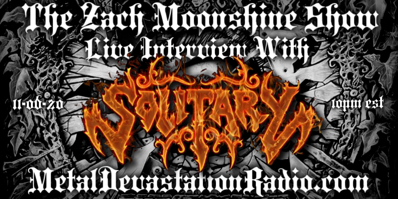 Solitary (UK) - Live Interview - The Zach Moonshine Show