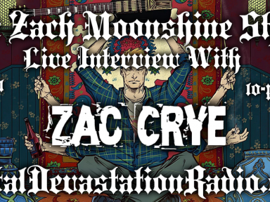 ZAC  CRYE - Live Interview - The Zach Moonshine Show