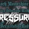 Pressure - Live Interview - The Zach Moonshine Show