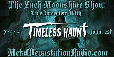Timeless Haunt - Live Interview - The Zach Moonshine Show