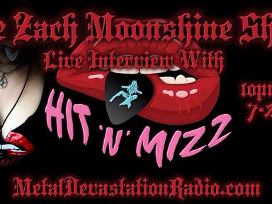 HIT 'N' MIZZ - Live Interview - The Zach Moonshine Show