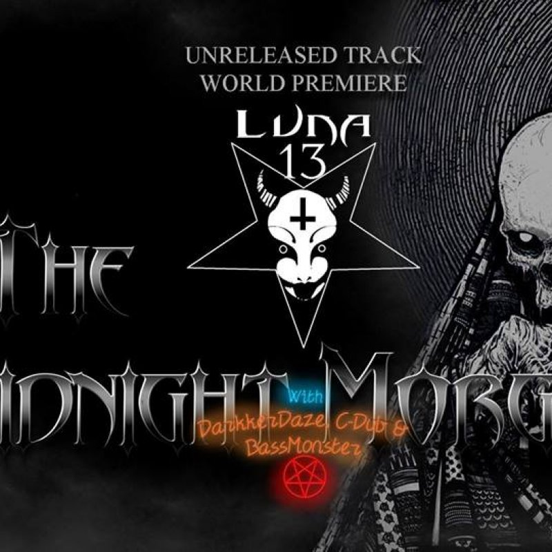 The Midnight Morgue with DarkkerDaze, C-Dub and Bassmonster