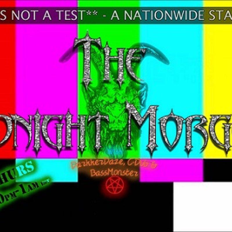 The Midnight Morgue with DarkkerDaze, C-Dub and Bassmonster