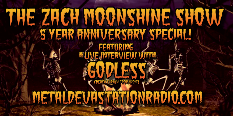 Godless - Live Interview - The Zach Moonshine Show - 5 Year Anniversary Special!