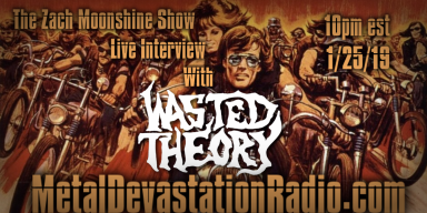 Wasted Theory - Live Interview - The Zach Moonshine Show