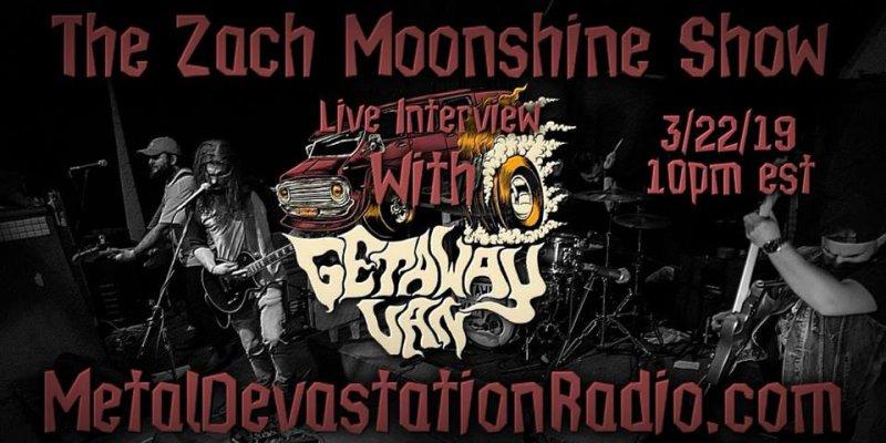 Getaway Van - Live Interview - The Zach Moonshine Show