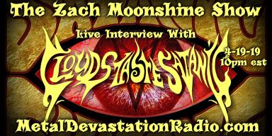 Clouds Taste Satanic - Live Interview - The Zach Moonshine Show