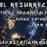 Metal Resurrection - With DJ MegaMetalMike