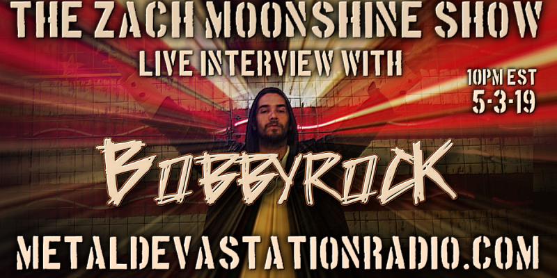 Bobbyrock - Live Interview - The Zach Moonshine Show