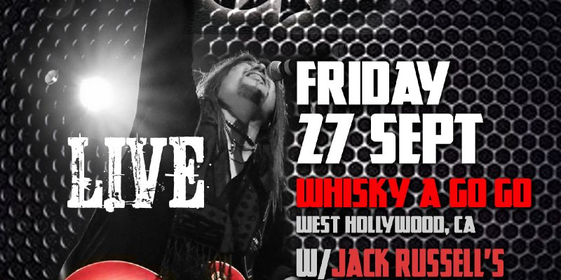 Jeff Carlson Band with Jack Russell's Great White at the Whiskey A Go Go in West Hollywood, CA
