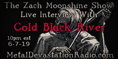 Cold Black River - Live Interview - The Zach Moonshine Show