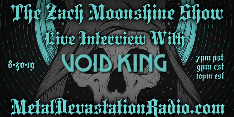 Void King - Live Interview - The Zach Moonshine Show