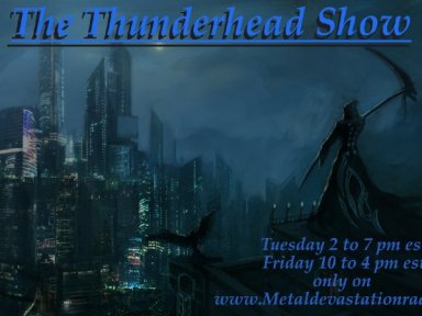Thunderhead all request Show  Today 2pm est