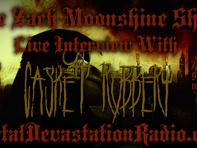 Casket Robbery - Live Interview - The Zach Moonshine Show