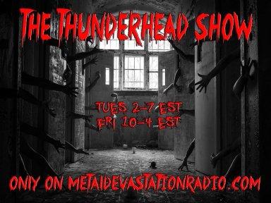 Thunderhead Show Today 1pm est to 5pm est