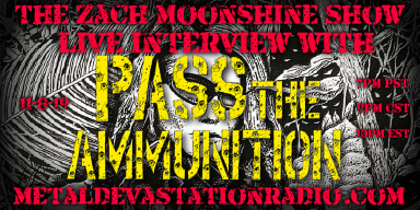 Pass The Ammunition - Live Interview - The Zach Moonshine Show