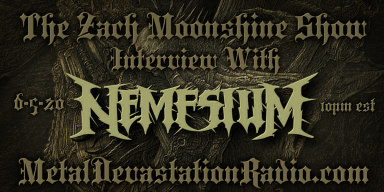 Nemesium - Interview - The Zach Moonshine Show