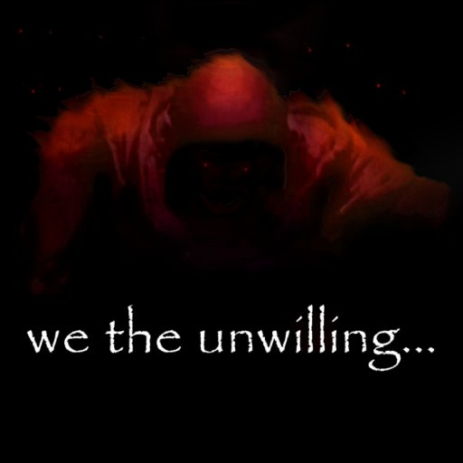 We The Unwilling...