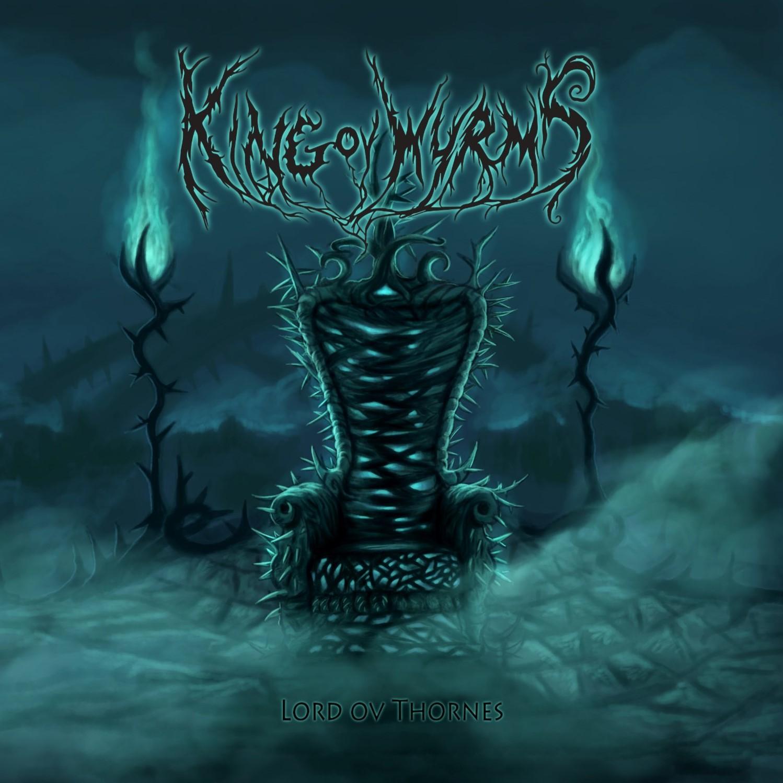 Album Cover  King Ov Wyrms  Lord Ov Thornes.jpg