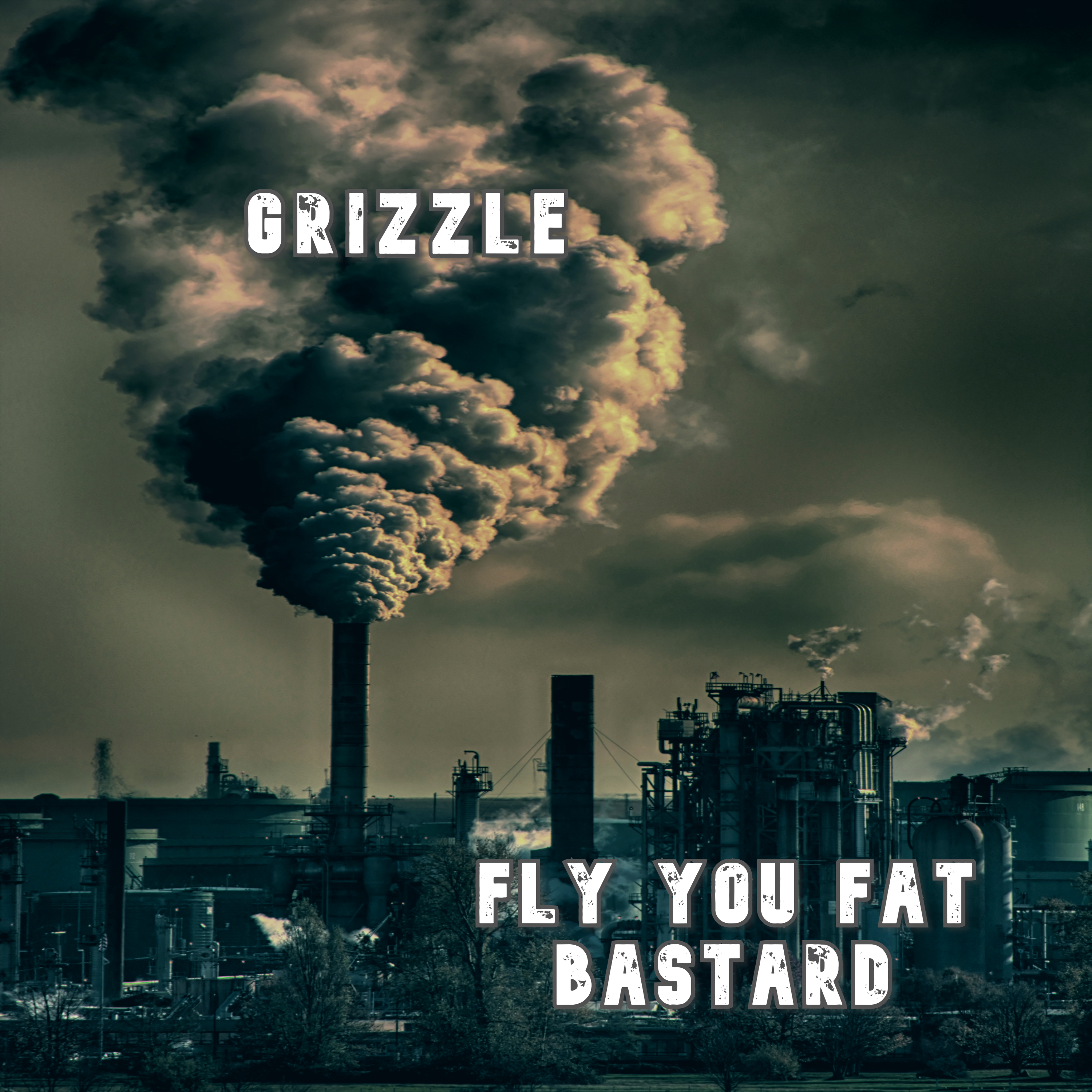 Grizzle Fly You fat Bastard Cover 2021.jpg